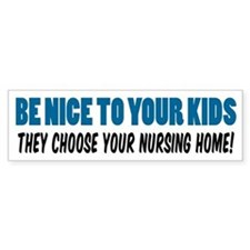 Be Nice To Your Kids Bumper Sticker