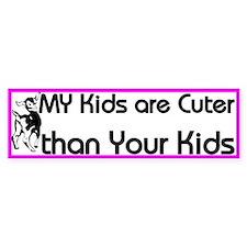 My Kids are Cuter Bumper Bumper Sticker