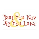 Plant You Now &amp;amp; Dig You Later 38.5 x 24.5 Wall