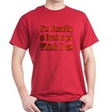 Drunk as I think I Am T-Shirt