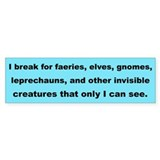 I Break for Faeries Bumper Car Sticker