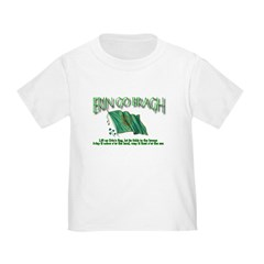 Erin Go Bragh Toddler T-Shirt