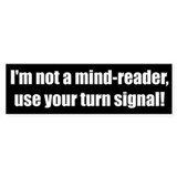 I'm not a mind reader (Bumper Sticker)