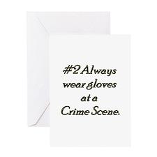 Rule 2 Always wear gloves at a crime scene Greetin