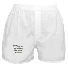 Rule 6 Never say you're sorry Boxer Shorts