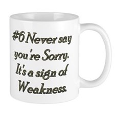 Rule 6 Never say you're sorry Mug