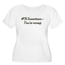 Rule 51 Sometimes you're wrong T-Shirt