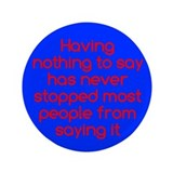 "Nothing to Say 3.5"" Button"