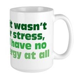 Stress and Energy Coffee Mug