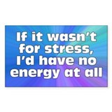 Stress and Energy Decal