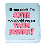 Think I'm Cute Twin Sister baby blanket