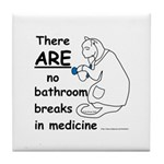 Bathroom Breaks? HA! Tile Coaster