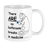 Bathroom Breaks? HA! Mug