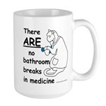 Bathroom Breaks? HA! Large Mug