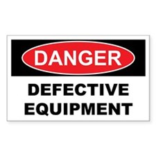 DEFECTIVE EQUIPTMENT Decal