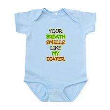 Your breath smells like my di Infant Bodysuit