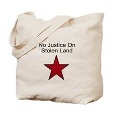 No Justice On Stolen Land Tote Bag