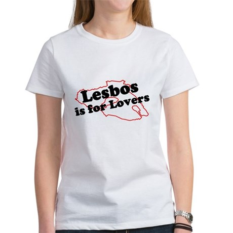 Lesbos is for Lovers Women's T-Shirt