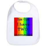 Full rainbow haha I have two mommies Bib