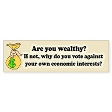 Are you wealthy? Bumper Bumper Sticker