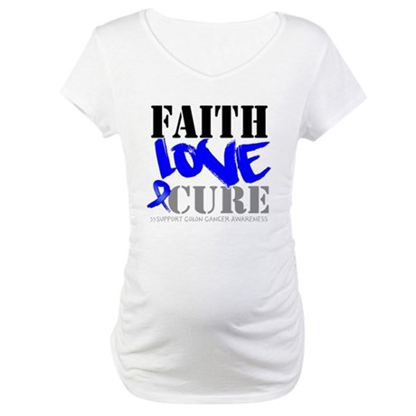 Faith Love Cure Colon Cancer Maternity T-Shirt