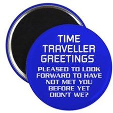 Time Traveller Greetings Magnet