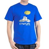 Funny  eff my life T-Shirt
