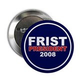 BILL FRIST PRESIDENT 2008 Button