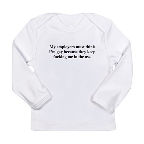 my employers Long Sleeve Infant T-Shirt