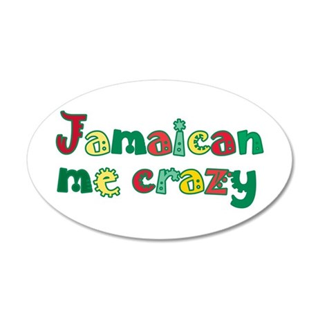 Jamaican me crazy 22x14 Oval Wall Peel