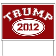 Donald Trump 2012 Yard Sign