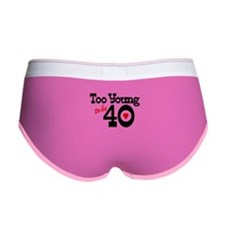 Too Young to Be 40 Women's Boy Brief