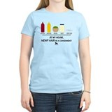 Newf Hair is a Condiment T-Shirt