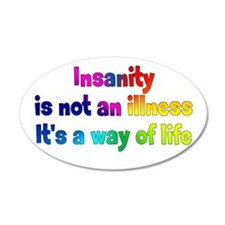 Insane Way of Life Wall Decal