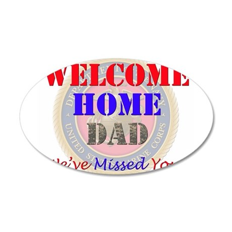Welcome Home Dad 22x14 Oval Wall Peel