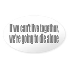 Live Together, Die Alone Decal