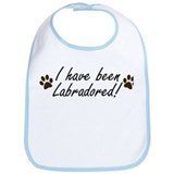 I Have Been Labradored Bib