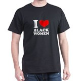 I love Black Women Black T-Shirt