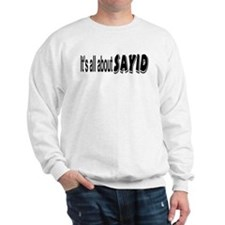 All About Sayid Sweatshirt