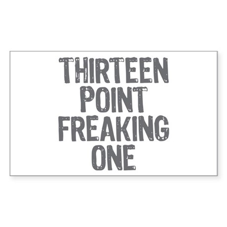 thirteen point freaking one - Sticker (Rectangle)