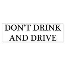 """Don't Drink and Drive"" Bumper Bumper Sticker"