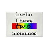 ha-ha I have two mommies with rainbow on two Recta
