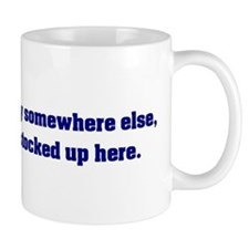 Go Sell Crazy Somewhere Else Mug