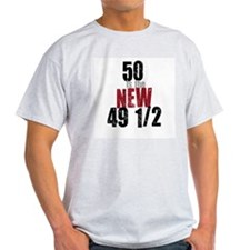 50 is the New 49 1/2 T-Shirt