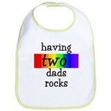 having two dads rocks Bib