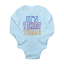 T Shirt Time Long Sleeve Infant Bodysuit