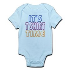 T Shirt Time Infant Bodysuit