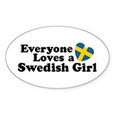 Everyone Loves a Swedish Girl Oval Bumper Stickers