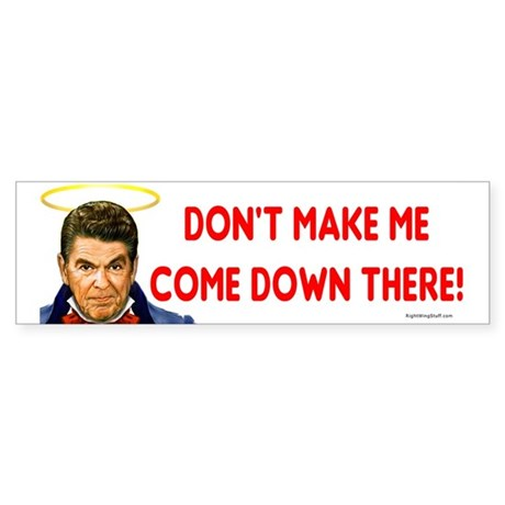 Dont make me! Bumper Sticker