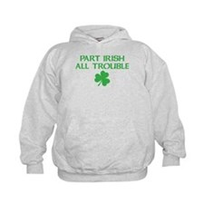 Part Irish All Trouble Hoodie